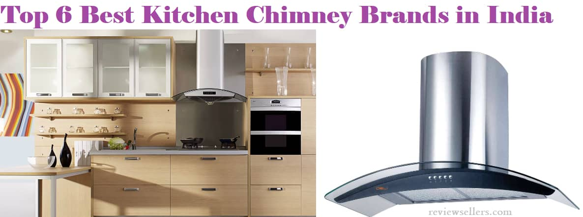 Top 6 Best Kitchen Chimney Brands In India 2018