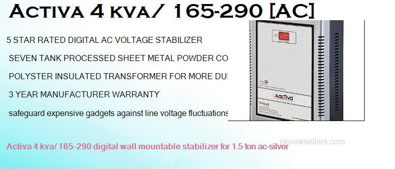 Activa 4 kva/ 165 290 Best Stabilizer for Haier 1.5 ton AC