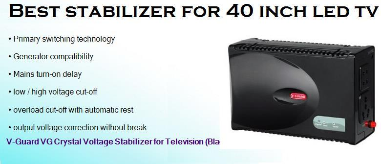 best stabilizer for 40 inch led tv