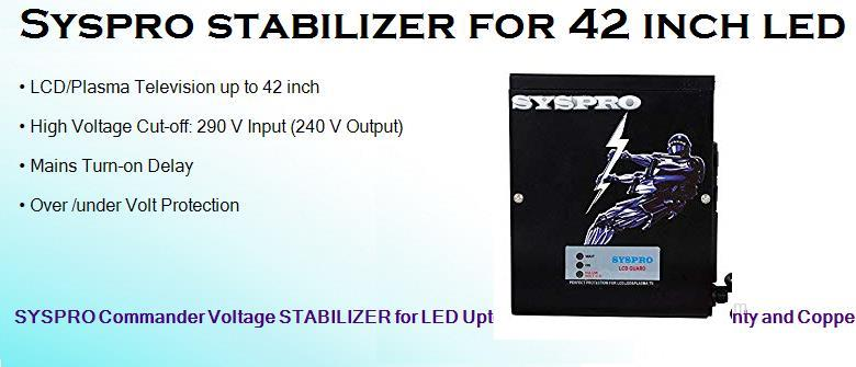 Syspro stabilizer for 42 inch led tv
