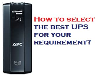 How to select the best UPS for your requirement